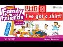 FAMILY AND FRIENDS STARTER: UNIT 8 I'VE GOT A SHIRT