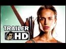TOMB RAIDER Official Trailer Teaser #2 (2018) Alicia Vikander Lara Croft Action Movie HD