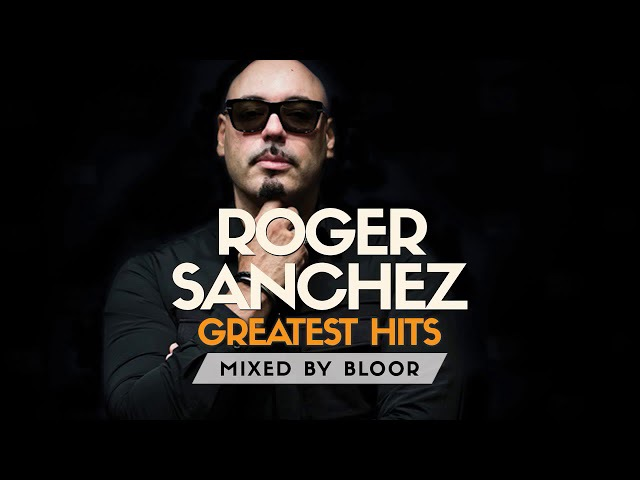 Best of Roger Sanchez (Greatest Hits)   Heavy Groove, Bouncy, 1 Hour House Mix, Ibiza Spain, Style
