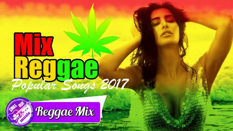 Best Reggae Popular Songs 2017 _ Reggae Cover Mix _ Best Reggae Music Hits 2017