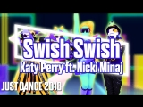 Just Dance 2018 | Swish Swish - Katy Perry ft. Nicki Minaj | Just Dance 2017 [Mod]