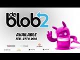 de Blob 2 — Console Trailer