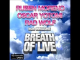 Ruben Moreno, Oscar Yotomi  Rad Wolf - Breathe Of Life (Original Mix)
