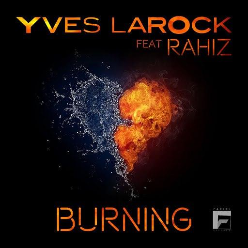 Yves Larock альбом Burning (feat. Rahiz)