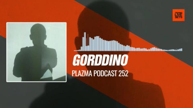 GORDDINO - @PlazmaRecords Podcast 252 05-12-2017 Music Periscope Techno