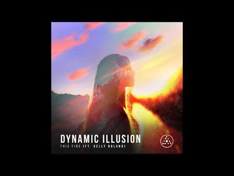 Dynamic Illusion feat Kelly Noland This Fire Full EP