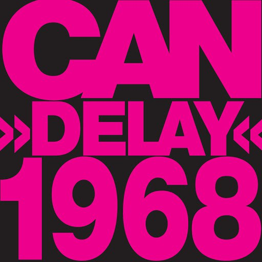 Can альбом Delay 1968 (Remastered)