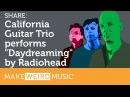 California Guitar Trio plays Daydreaming by Radiohead live at the MIM