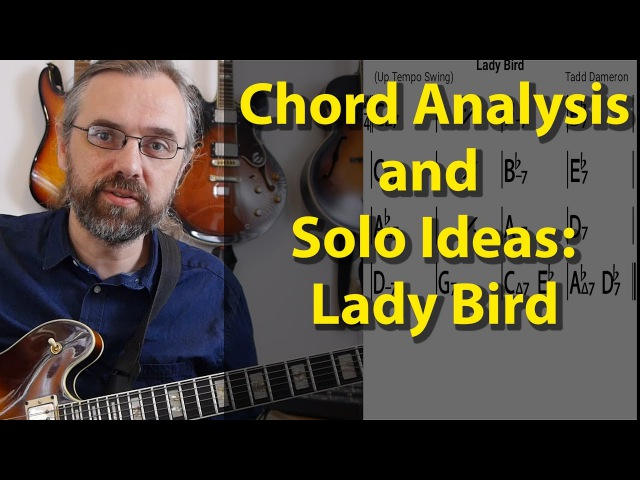 Analysis and Jazz Guitar Solo ideas for a Jazz Standard - Lady Bird - Pentatonic, Lydian Dominant