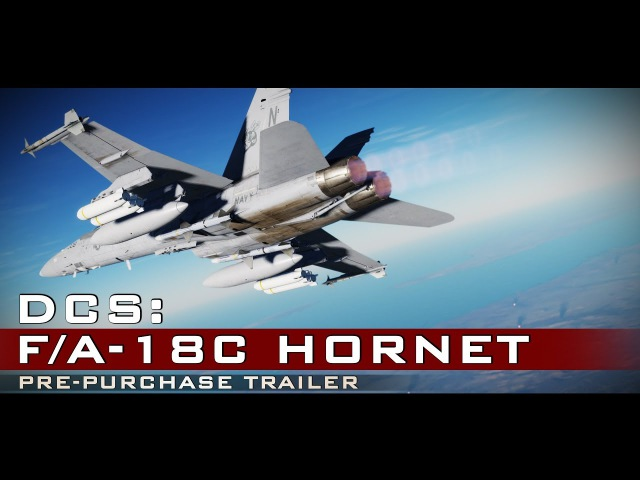 DCS F A 18C Hornet Pre Purchase Available and Save $20
