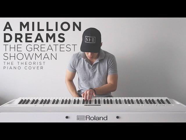 The Greatest Showman (Ziv Zaifman) - A Million Dreams   The Theorist Piano Cover