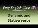 Dynamic and Stative verbs - Easy English Class
