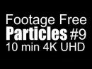Футажи Бесплатно Частицы 10 мин 4K UHD 2160p Resolution 60 fps Footage Free Particles 10 min 0009