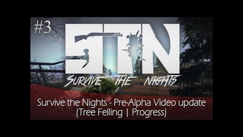 Survive the Nights - Pre-Alpha update 3 (Tree Felling | Progress)