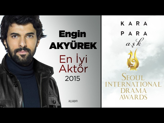 Seoul International Drama Awards 2015 | En İyi Aktör Engin Akyürek