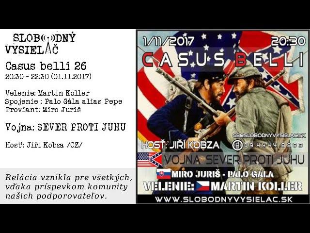 Casus belli 26 - Vojna: SEVER PROTI JUHU