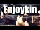 Enjoykin игра на гитаре Табы