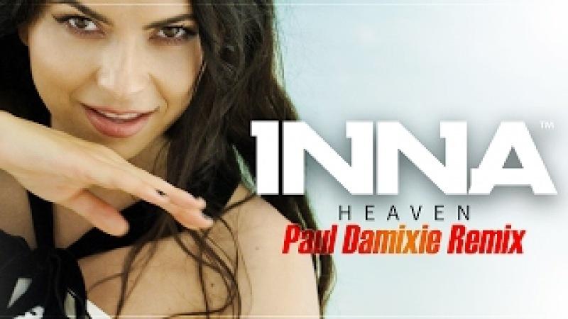 INNA Heaven Paul Damixie Remix