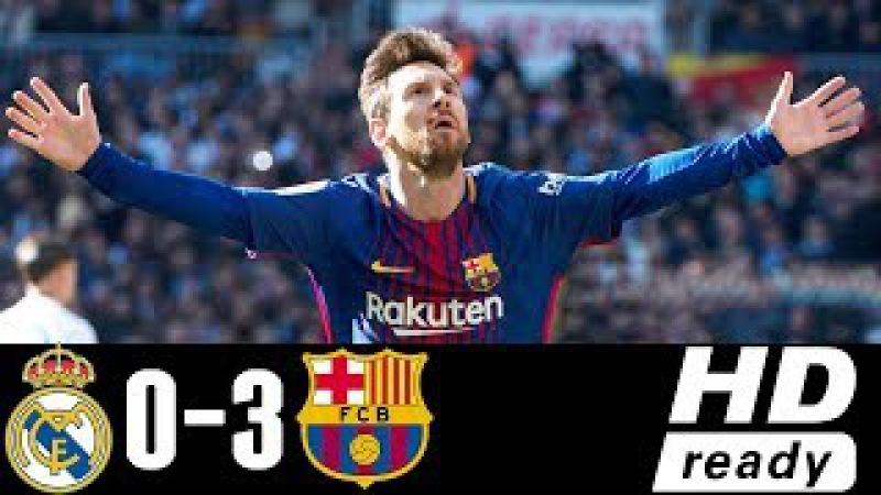 Real Madrid Vs Barcelona 0-3 - All Goals Highlights - Resumen y Goles 23122017 HD