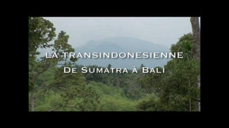 La Route transindonésienne de Sumatra à Bali (Film, Documentaire) Routes mythiques