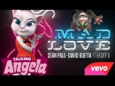 Talking Tom and Angela sing a song ► Mad Love ft. Becky G - Sean Paul, David Guetta