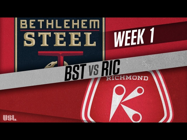 Bethlehem Steel FC vs Richmond Kickers: March 18, 2018