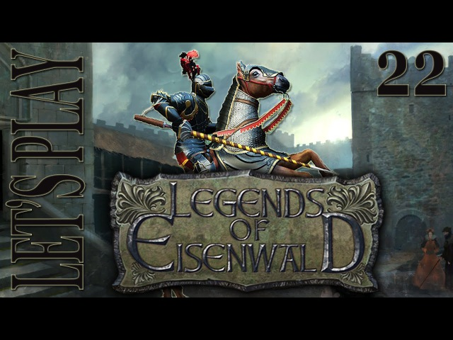 Let's Play 22 - Legends of Eisenwald - Falke Is A Hypocrite