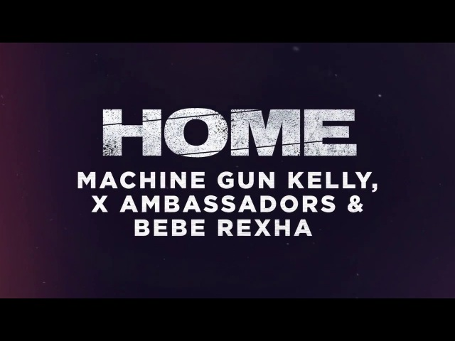 Machine Gun Kelly, X Ambassadors Bebe Rexha - Home (from Bright: The Album) [Official Audio]