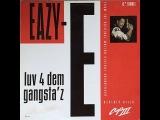 Eazy-E - Luv 4 Dem Gangsta'z (