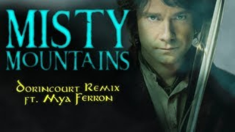 THE HOBBIT DUBSTEP Misty Mountains (Dorincourt Remix ft. Mya Ferron) FREE DOWNLOAD