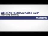 Weekend Heroes &amp Matan Caspi - Frozen Memories (Dousk Remix) Audiophile Deep