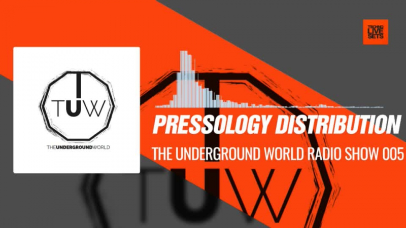 @pressology Distribution The Underground World Radio Show 005 11 11 2017 Music Periscope Techno