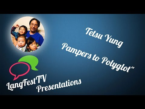 LangFest17 - Tetsu Yung - Des poupons polyglottes / Pampers to polyglot
