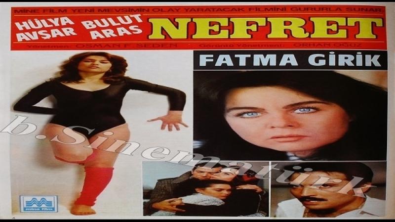 Nefret -Osman F. Seden -1984- Hülya Avsar, Fatma Girik, Bulut Aras