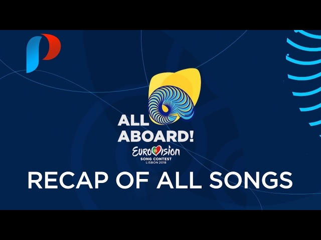 Eurovision Song Contest 2018 Recap of ALL Songs