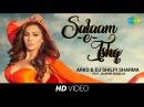 Salaam-e-Ishq | Arko DJ Shilpi Sharma I Jasmine Sandlas