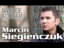 Marcin Siegieńczuk Nadal Cię kocham Official Video