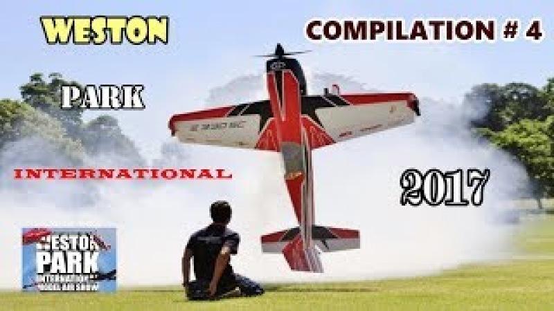 WESTON PARK INTERNATIONAL RC FLIGHTLINE COMPILATION 4 - GIANT SCALE MODELS - 2017