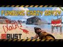 RUST: FUNGUNS CRAZY DAYZY 1