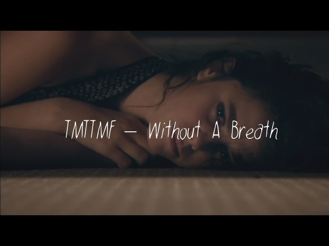 TMTTMF – Without A Breath Перевод Rus Subs