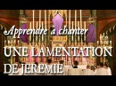 TUTORIEL : COMMENT CHANTER UNE LECON DE TENEBRES
