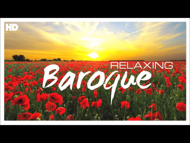 2 Hours ♫♫♫ The Best Relaxing Baroque Classical Music Ever ♫♫♫ - Focus Soothe Reading Meditation