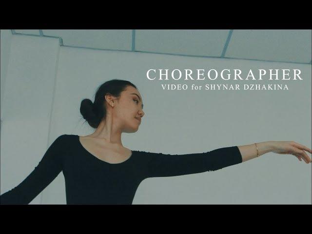 CHOREOGRAPHER VIDEO for SHYNAR DZHAKINA