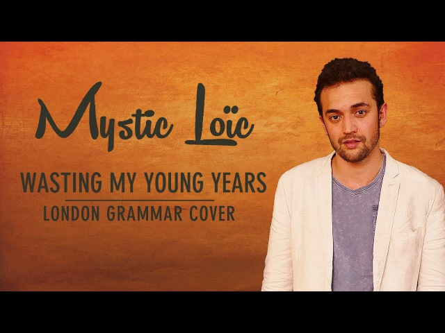 Booboo'zzz All Stars Feat. Mystic Loïc - Wasting My Young Years (London Grammar Cover)