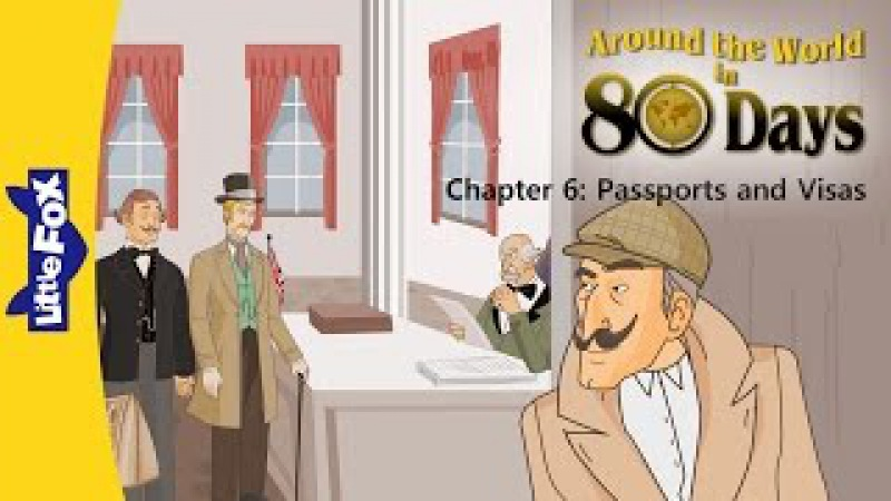 Around the World in 80 Days 6: Passports and Visas | Level 6 | By Little Fox