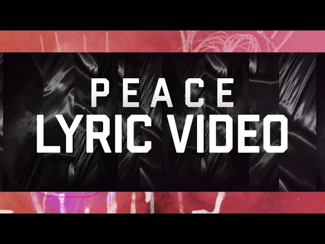 P E A C E (360 Lyric Video) - Hillsong Young Free