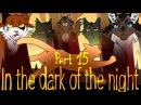 In the Dark of the Night Tigerstar Map Part 15