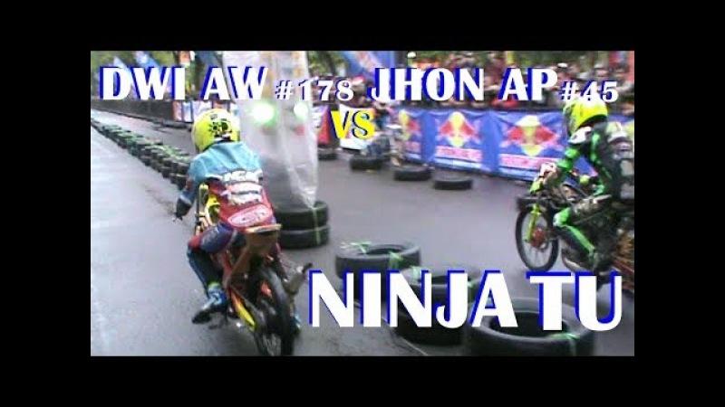 ADU KENCENG NINJA DWI AW 178 VS JHON AP 45 | DRAG BIKE TERBARU
