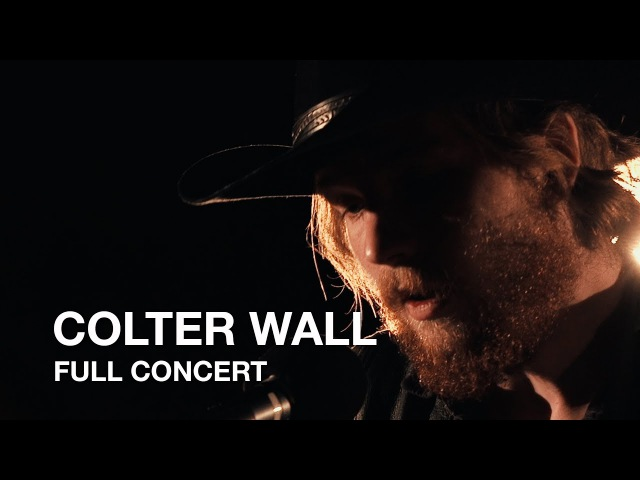 Colter Wall Full Concert CBC Music 2017