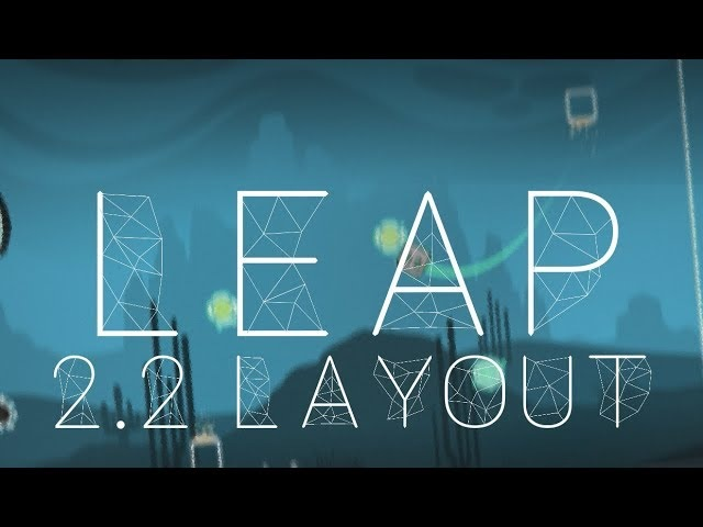 Leap - Geometry dash 2.2 layout!